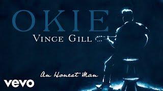 Vince Gill - An Honest Man (Audio) YouTube Videos