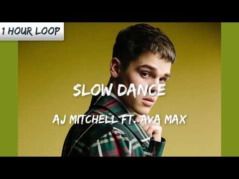 AJ Mitchell - Slow Dance ft. Ava Max (1 HOUR LOOP)