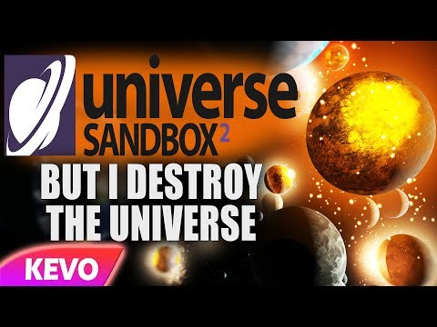 Universe Sandbox but I destroy the universe |