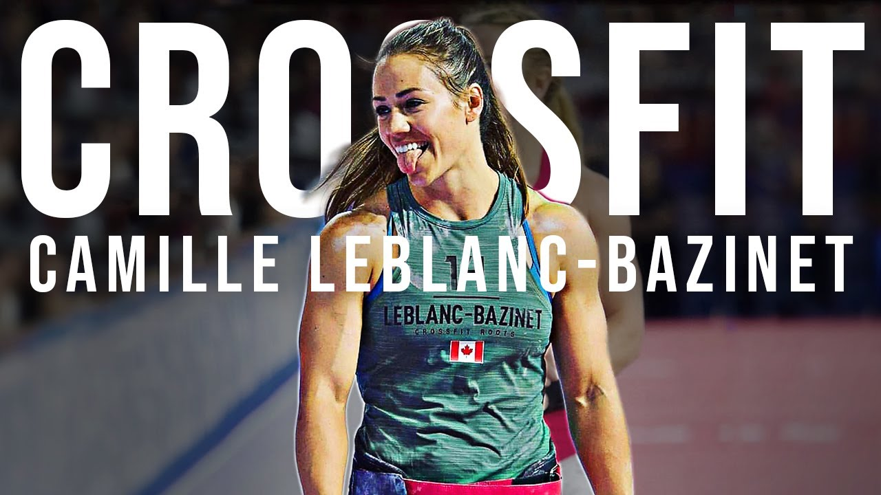 MOTIVATIONAL CROSSFIT Video | Camille Leblanc-Bazinet - So Inspiring!