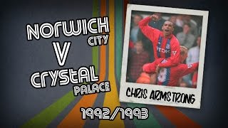 CHRIS ARMSTRONG - Norwich v Crystal Palace, 92/93 | Retro Goal