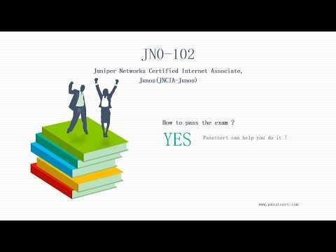 [Valid] JN0-102 Juniper Networks Certified Internet Associate, Junos(JNCIA-Junos) Passtcert