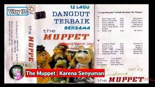 Karena Senyuman | The Muppet ( Lirik )