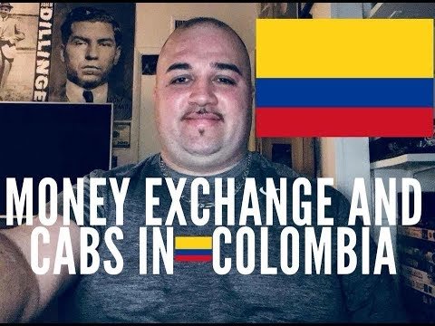 MONEY EXCHANGE AND CABS IN COLOMBIA,