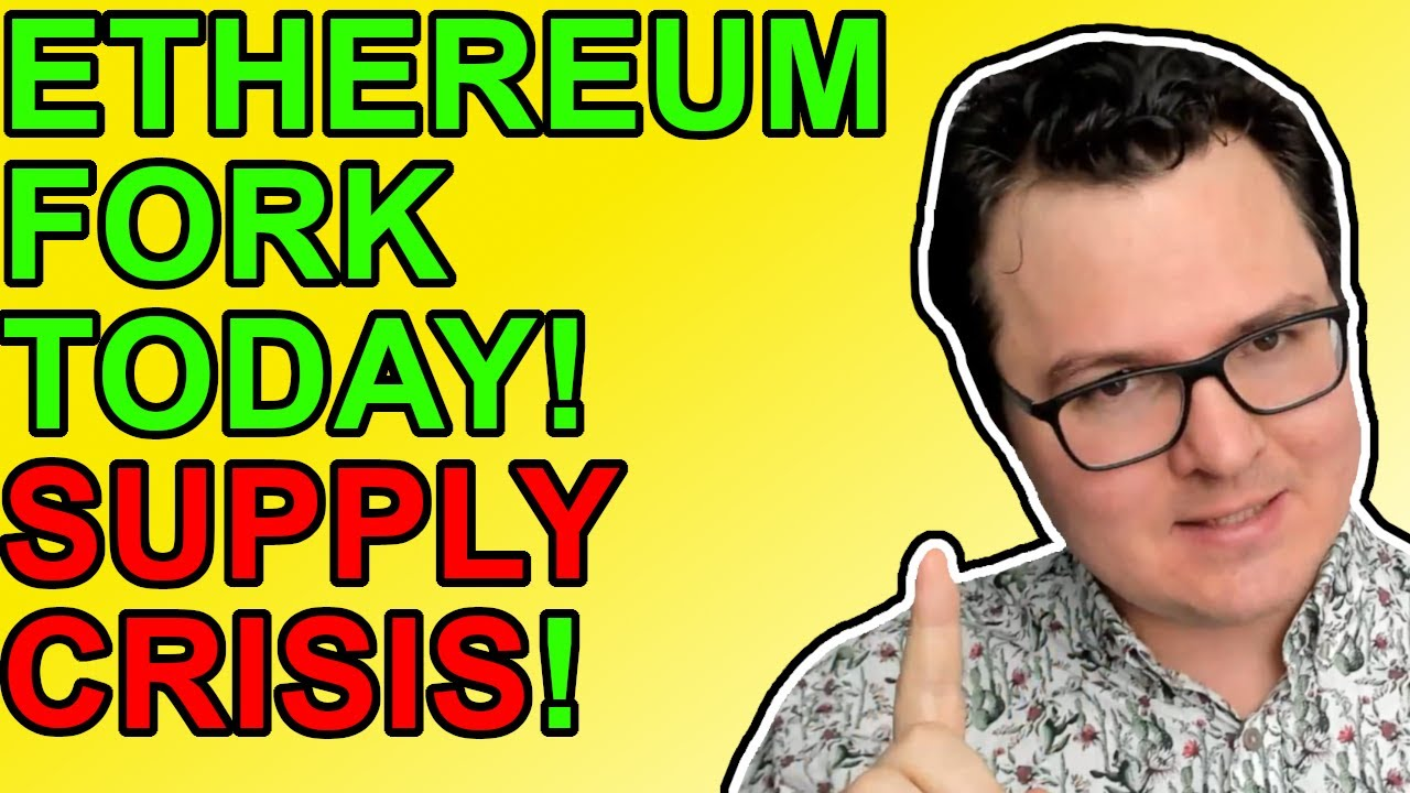 Ethereum Forks Today As Supply Crisis Heats Up! [Crypto News 2021]