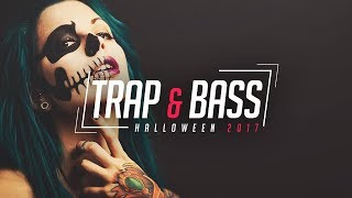 Halloween Trap & Bass Music Mix 2017 👻 Best Trap and Bass Music