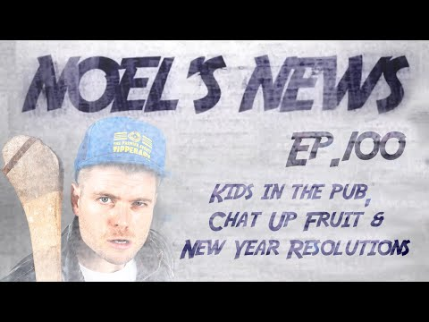 Noel's News Ep.100 - Kids In The Pub, Chat-Up Fruit & New Year Resolutions