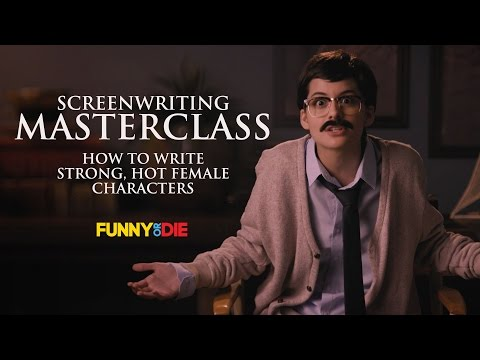 Screenwriting Masterclass: How to Write Strong, Hot Female Characters