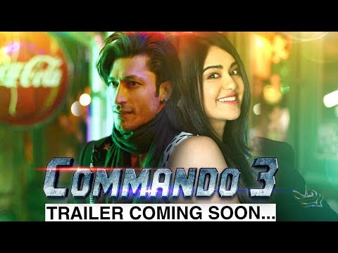 Commando 3 || Trailer Coming Soon || Vidyut Jammwal || Adah Sharma