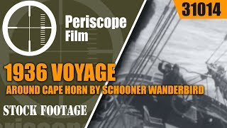 1936 Voyage around Cape Horn door de schooner Wanderbird