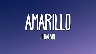 J Balvin - Amarillo (Lyrics/Letra)