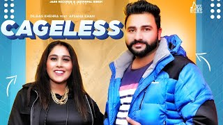 Cageless (Afsana Khan, Dilbag Khehra) Mp3 Song Download