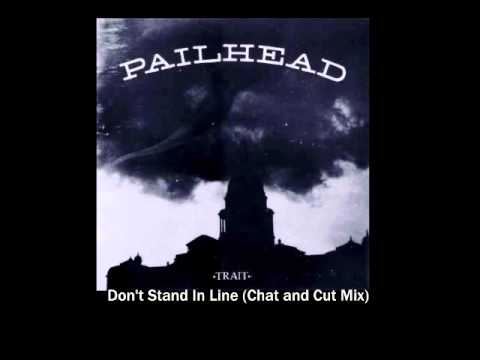 Pailhead - Don't Stand In Line