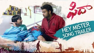 Hey Mister Song Trailer - Fidaa Songs - Varun Tej, Sai Pallavi | Sekhar Kammula | Dil Raju