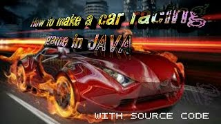 How To Make A Car Racing Game In JAVA | with source code