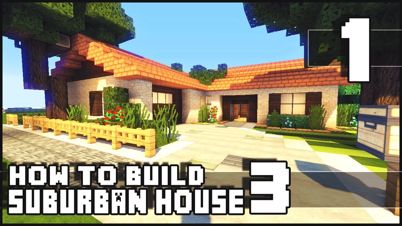 Minecraft how to build small suburban house 3 part 1 for How to build a small home