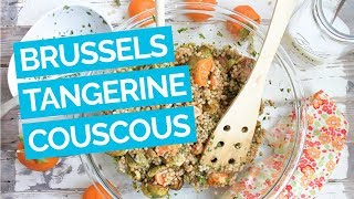 Brussels Sprout & Tangerine Couscous Salad Recipe