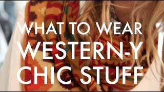 WHAT TO WEAR How to Channel Western Chic Thumbnail