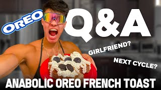 Q&A (GIRLFRIEND, COLLEGE, NEXT CYCLE) ANABOLIC OREO FRENCH TOAST