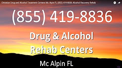 Christian Drug and Alcohol Treatment Centers Mc Alpin FL (855) 419-8836 Alcohol Recovery Rehab