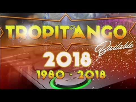 ❤️ TROPITANGO 2018 ❤️  ENGANCHADOS