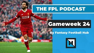 The FPL Podcast Gameweek 24 by Fantasy Football Hub