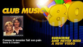 Stone & Charden - Comme le meunier fait son pain - ClubMusic80s