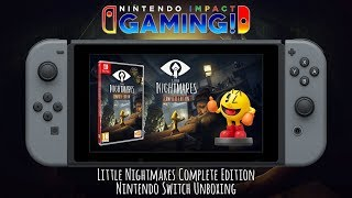 Little Nightmares Complete Edition | Nintendo Switch Unboxing