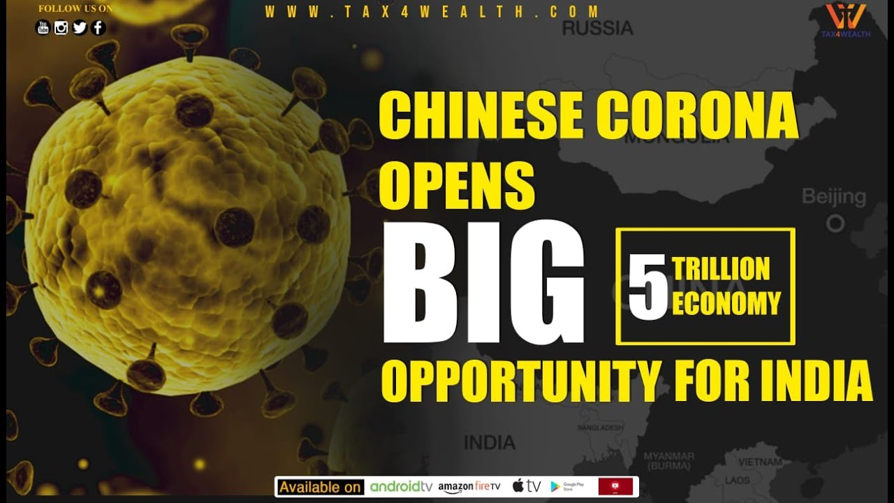 Indian Economy : Chinese corona opens big opportunity for India and 5 Trillion Economy