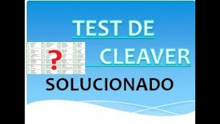 TEST CLEAVER RESUELTO / CLEAVER CORRECTO/ SOLUCION CLEAVER