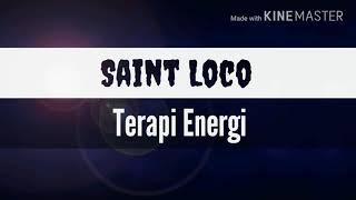 Saint Loco - Terapi Energi [Lirik]