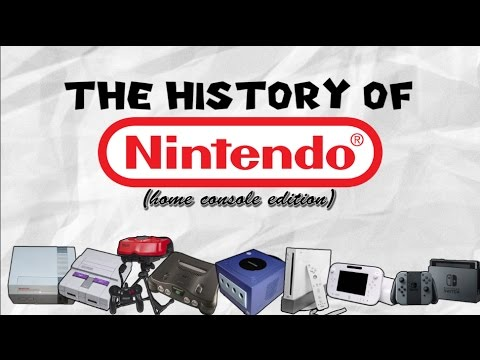 The History of Nintendo - Console Edition (1985 - 2017) | Re