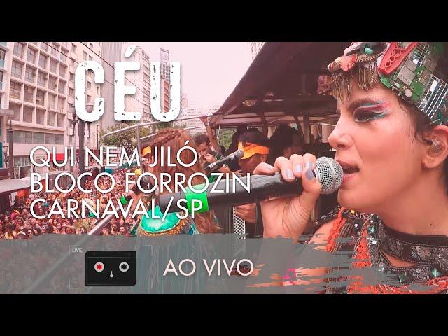 CÉU - Qui Nem Jiló - Bloco Forrozin - Carnaval/SP
