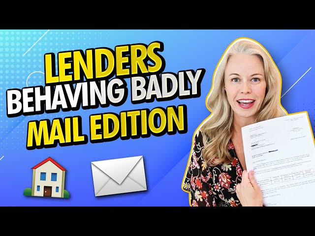 Mortgage Lender Behaving Badly - Mail Edition - You Won't Believe What This Mortgage Lender Did