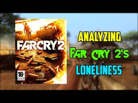 Analyzing Far Cry 2's loneliness thumbnail