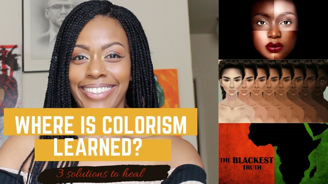 Where Is Colorism Learned? 3 Solutions To Heal