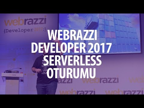 Webrazzi Developer 2017 Serverless Oturumum