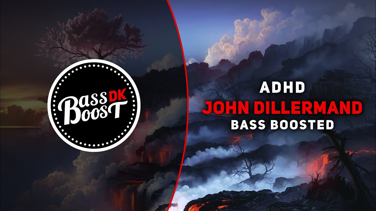 ADHD - John Dillermand [Bass Boosted ...