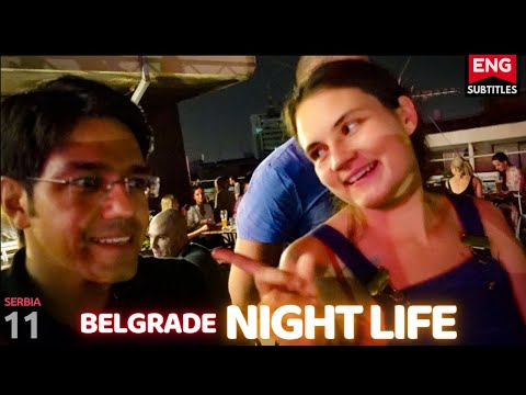 Belgrade: Nightlife | Safe for Solo girls? (ENG SUB)