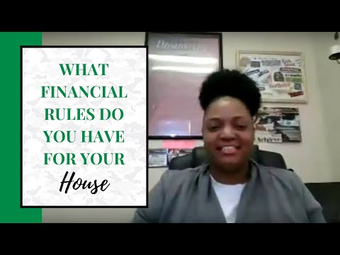 What financials rules do you have for your house