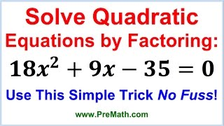 Solve Quadratic Equations By Factoring - Simple Trick No Fuss! thumbnail