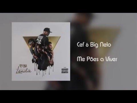 Cef & Big Nelo - Me Pões a Viver [Áudio]