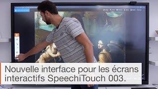 Présentation de l'interface d'un écran interactif SpeechiTouch