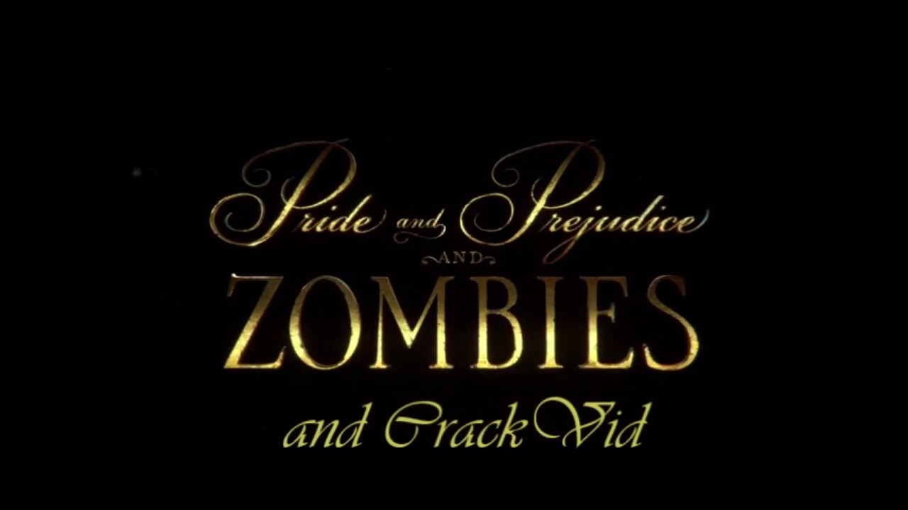 Pride and Prejudice and Zombies crack!vid