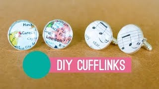 How To Make Cufflinks - The Perfect Fathers Day Gift!