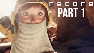 ReCore Gameplay Walkthrough Part 1 - INTRO - First 45 Minutes #ReCore