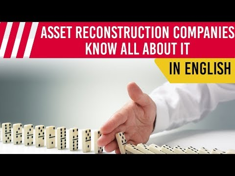 Asset Reconstruction Company how it works? How does it deal with NPA issue? Current Affairs 2019