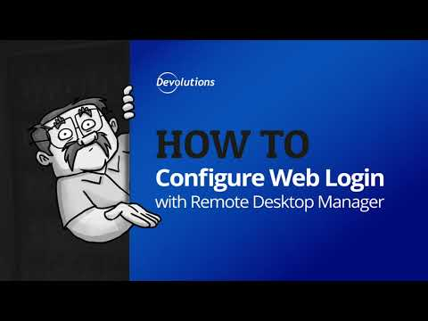 How To Configure & Use Web Login with Remote Desktop Manager