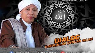 Dialog Rasulullah Dengan Allah (Dialogue Rasululloh with Allah) - Hikmah Buya Yahya..ᴴᴰ