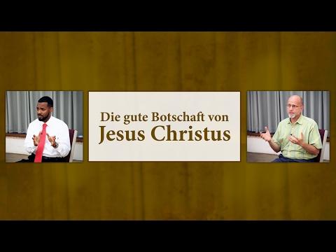 Die gute Botschaft von Jesus Christus